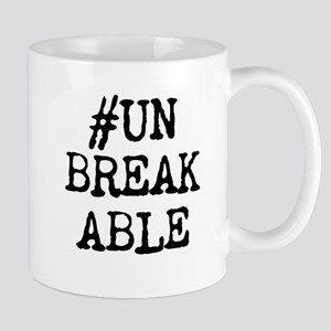 #Unbreakable Mugs